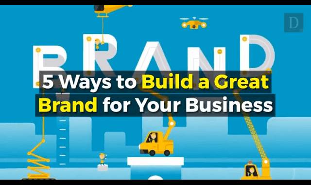5 Things You Can Do to Build a Great Brand in the Digital World