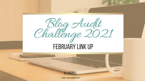 Blog Audit Challenge 2021: February Link Up #BlogAuditChallenge2021