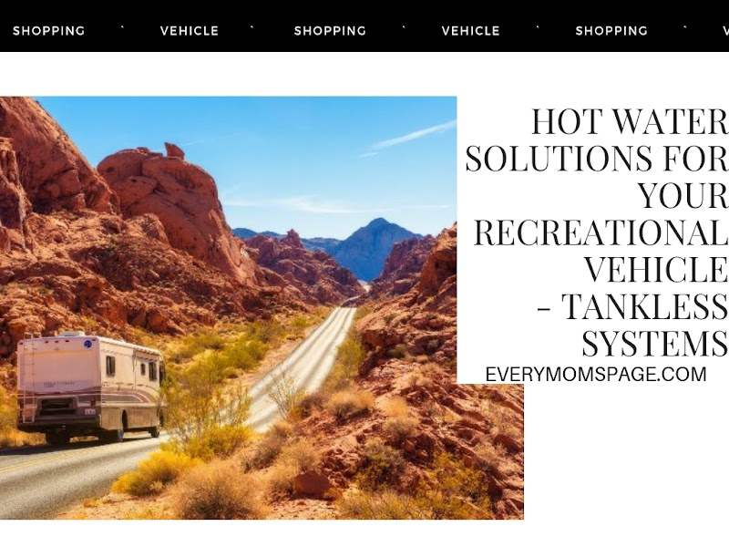 Hot Water Solutions for Your Recreational Vehicle - Tankless Systems