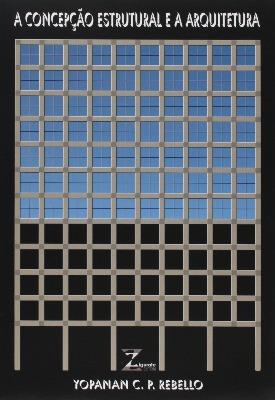 Livro: A concepção estrutural e a arquitetura / Autor: Yopanan Conrado Pereira Rebello