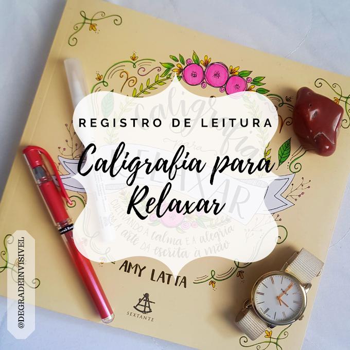 Registro de Leitura: Caligrafia para Relaxar