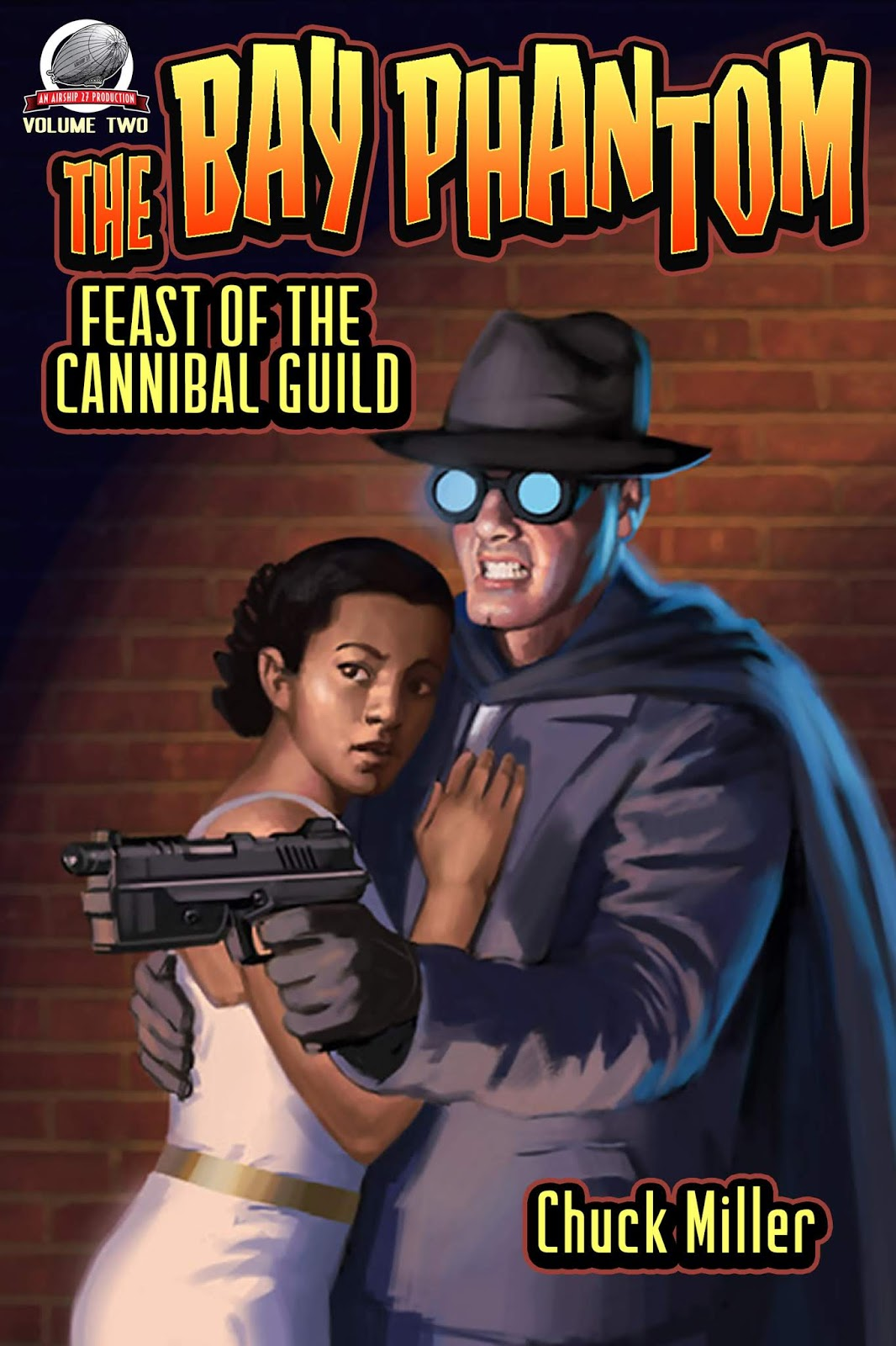 Airship 27 Productions, a leader in the New Pulp publishing community, is  excited to present the second book in writer Chuck Miller's series; ...