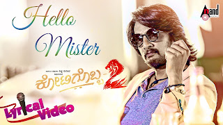 Kotigobba 2 Kannada Movie Hello Mister Lyrical Video Download