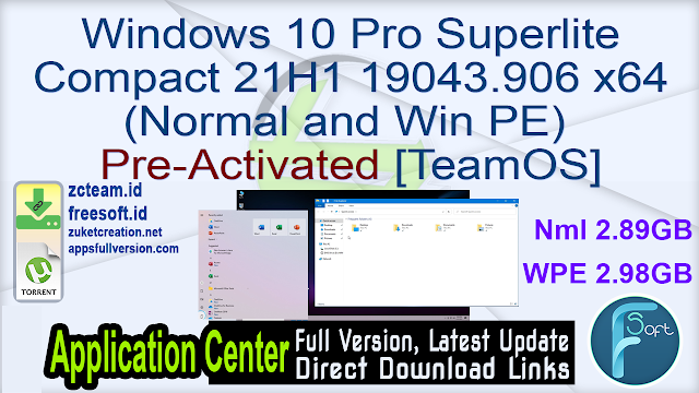 Windows 10 Pro Superlite Compact 21H1 19043.906 x64 (Normal and Win PE) Pre-Activated [TeamOS]