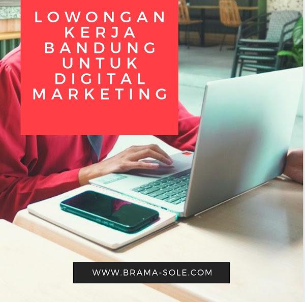 Lowongan Kerja Bandung Untuk Digital Marketing