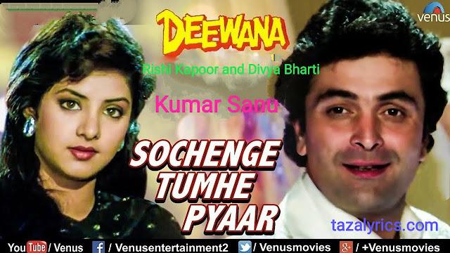 Sochenge Tumhe Pyaar lyrics - Rishi Kapoor, Divya Bharti