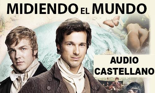 MIDIENDO EL MUNDO [2012][MEGA][CASTELLANO]