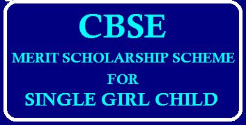 CBSE MERIT SCHOLARSHIP SCHEME FOR SINGLE GIRL CHILD APPLYONLINE @ cbse.nic.in /2019/09/CBSE-Merit-Scholarship-Scheme-for-Single-Girl-Child.html