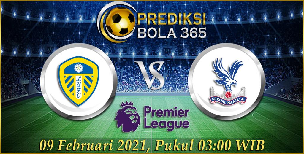 Prediksi Bola Leeds United Vs Crystal Palace Premier League Selasa 09 Februari 2021