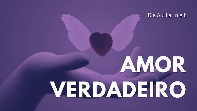 Filosofia: O amor verdadeiro