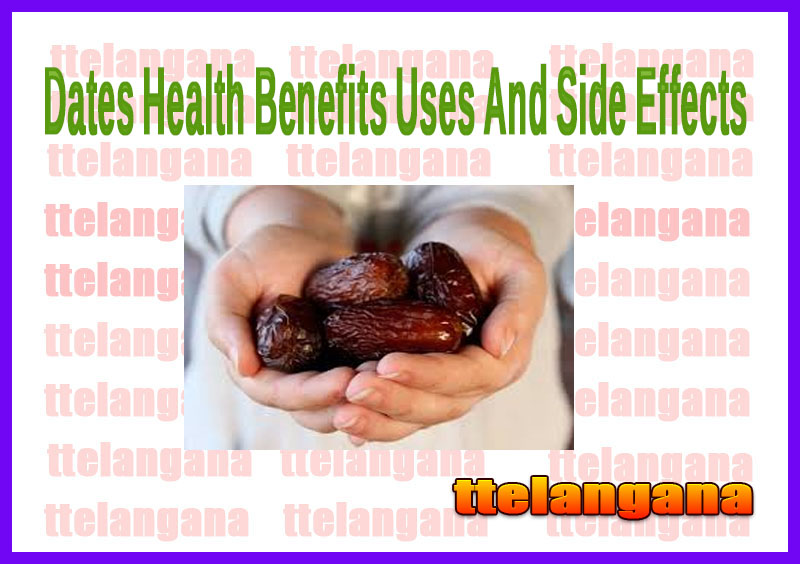 Dates Health Benefits Uses And Side Effects