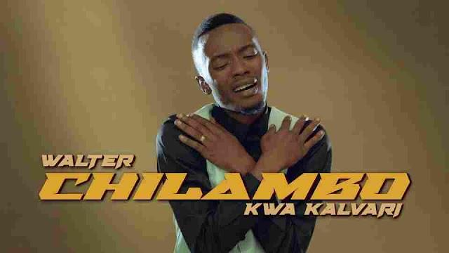Walter Chilambo ~ Kwa Kalvari[DOWNLOAD AUDIO MP3]