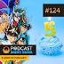 #124 — 5 Anos de Podcast!