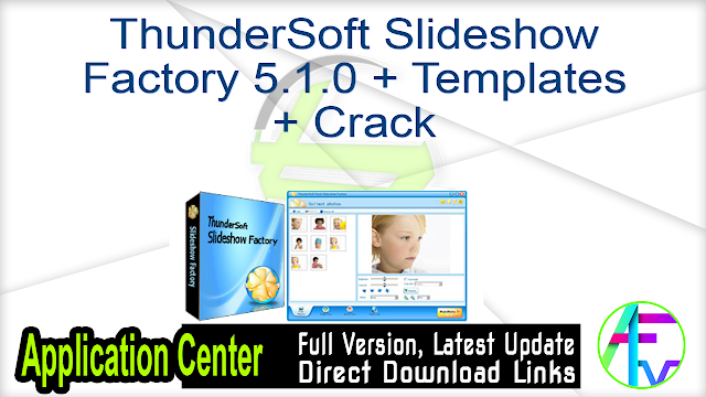 ThunderSoft Slideshow Factory 5.1.0 + Templates + Crack