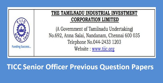 TIIC Senior Officer (Technical/Finance) Previous Question Papers and Syllabus 2019