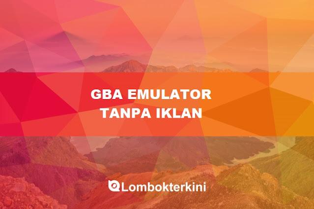 Emulator GBA Tanpa Iklan