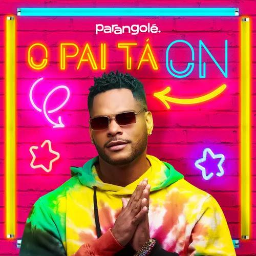 Parangolé - EP - O Pai tá On - Outubro - 2020