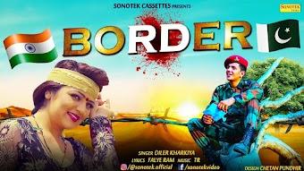 Border – Diler Singh Kharakiya – Sonal Khatri Haryanvi Video Download