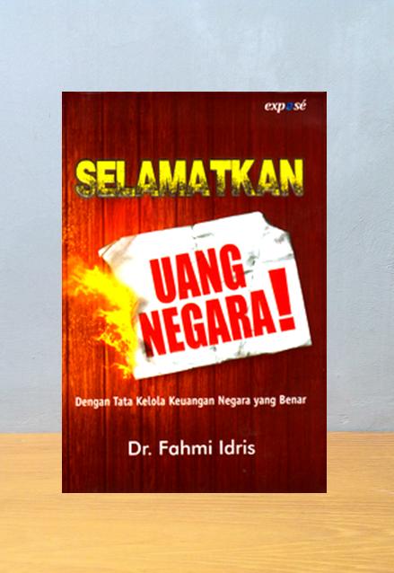 SELAMATKAN UANG NEGARA,  Fahmi Idris