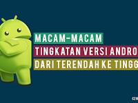 Daftar Tingkatan Versi OS Android dari Terendah Sampai Tertinggi