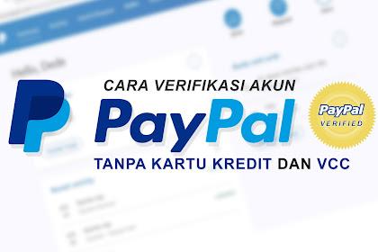 Cara Verifikasi PayPal 2019 Terbaru Tanpa VCC dan Kartu Kredit (100% Work)