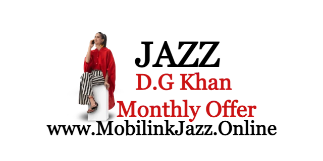 Jazz Dera Ghazi Khan Monthly Offer