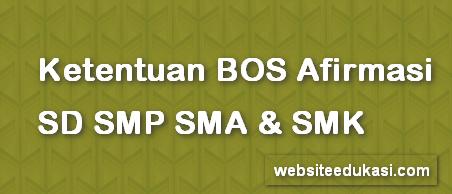 Ketentuan BOS Afirmasi untuk SD SMP SMA SMK