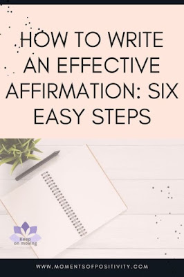How to Write An Effective Affirmation: Six Easy Steps