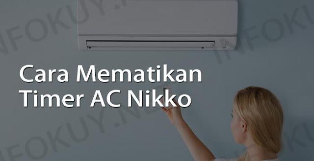 cara mematikan timer ac nikko