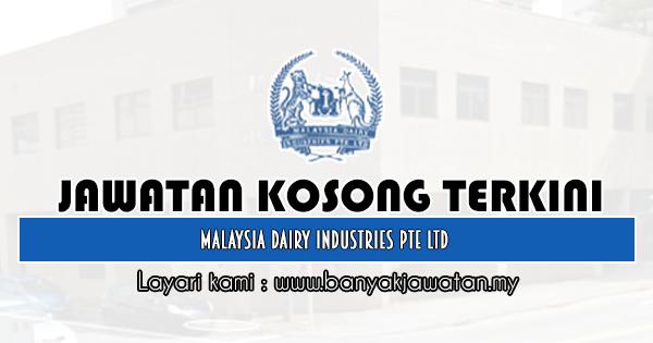 Jawatan Kosong 2019 di Malaysia Dairy Industries Pte Ltd