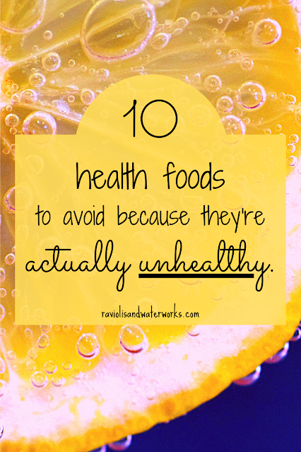 health foods that are scam; health foods that are bad for you; diet food that isn't good; health food; unhealthy foods; health foods to avoid; foods to avoid because they are unhealthy