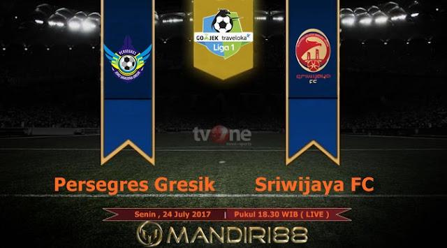 Prediksi Bola : Persegres Gresik Vs Sriwijaya FC , Senin 24 July 2017 Pukul 18.30 WIB @ TVONE