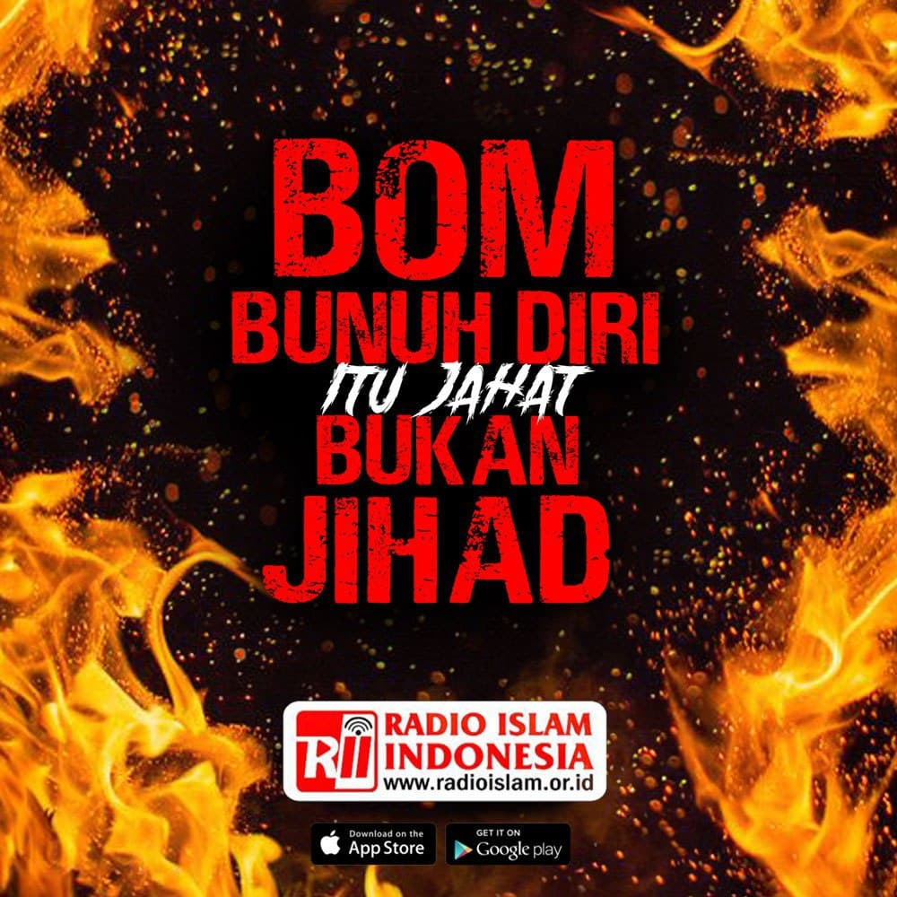 Bom Bunuh Diri Itu Jahat, Bukan Jihad