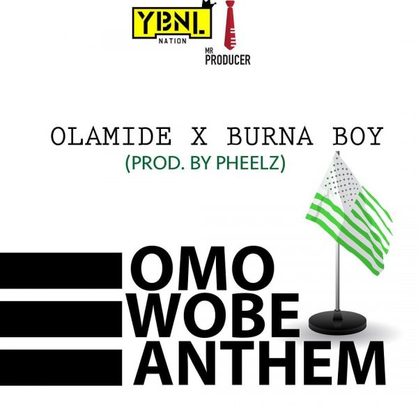 "Download: Olamide Ft Burna Boy – "" Omo Wobe Anthem """