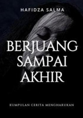 Novel Berjuang Sampai Akhir Karya Hafidza Salma PDF