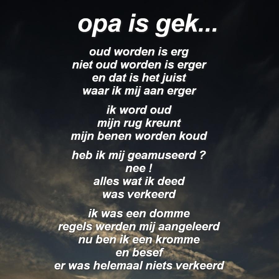 Bedwelming Gedichten in beeld...: opa is gek... #PJ88