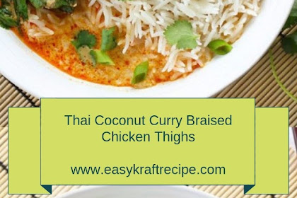 Thai Coconut Curry Braised Chicken Thighs #christmas #lunch