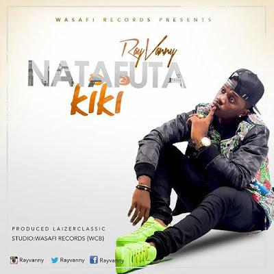 Download: Raymond – Natafuta Kiki | MP3 Audio