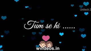 Tum Se Hi Whatsapp Status Love Video