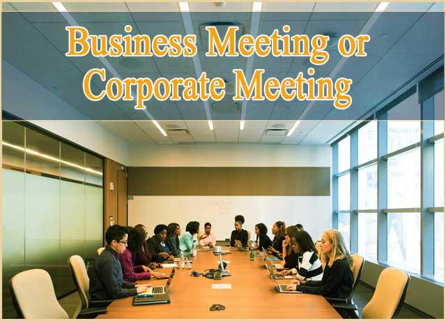 Corporate / Business Meeting – Planning-Purpose-Agenda-Venue