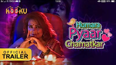 Humara Pyaar Chamatkaar Kooku Webseries (2021) Cast, Release Date & How To Watch.