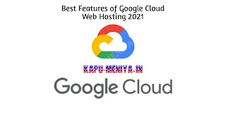 Best Features of Google Cloud Web Hosting india 2021