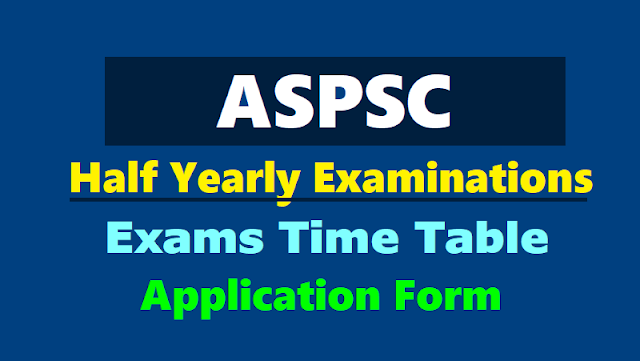appsc half yearly examinations September/september 2019 notification,application form,#results,hall tickets,#timetable
