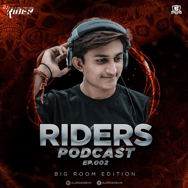 Riders Podcast 002 (Big Room Edit)