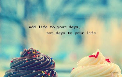 beautiful quotes on life with images:add life to your days, not to your life,