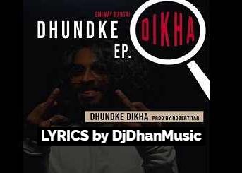 Emiway - Dhundke Dikha Lyrics In Hindi