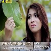 Lirik Lagu Minang Elsa Pitaloka - Jarak Pambateh Cinto