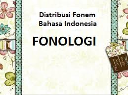 DISTRIBUSI FONEM BAHASA INDONESIA (FONOLOGI)