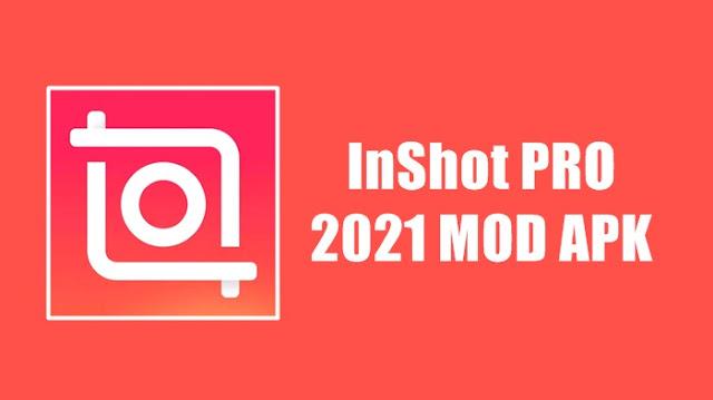 Download InShot Pro Mod Apk Full Efek Tanpa Watermark 2021