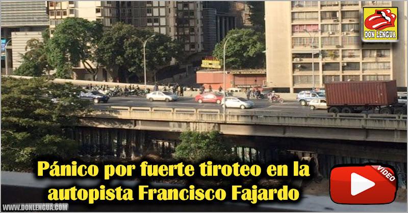 Pánico por fuerte tiroteo en la autopista Francisco Fajardo
